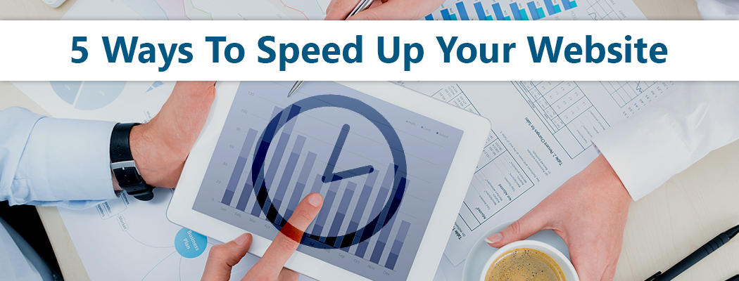 5 Ways To Speed Up Your Website